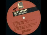 Mix Factory - Take Me Away (XTC Come Hard Mix)