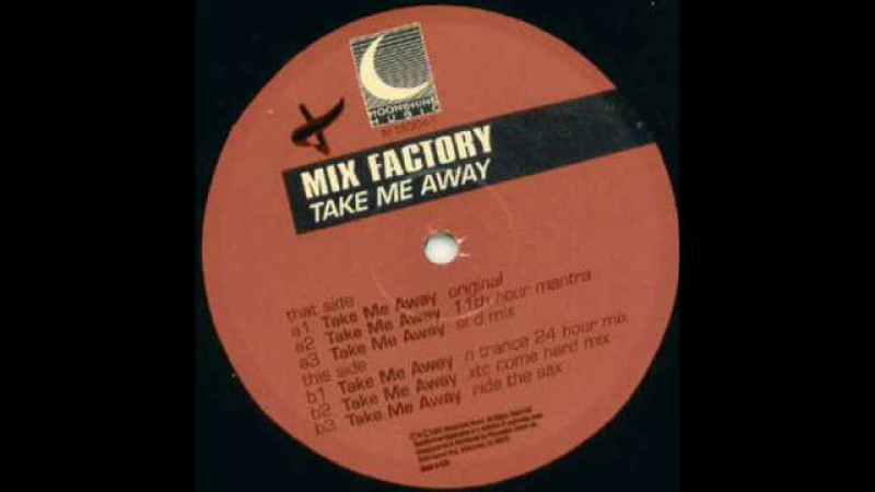 Mix Factory - Take Me Away (XTC Come Hard Mix)
