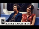 Keira Knightley Tell Me If You Wanna Go Home Begin Again Soundtrack Interscope