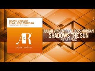 Julian Vincent feat. Jess Morgan - Shadows The Sun FULL (Nifra Remix) 2010