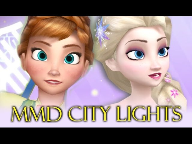 MMD City Lights MV - feat. Frozen Anna and Elsa