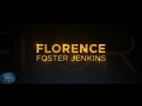 Флоренс Фостер Дженкинс | Трейлер