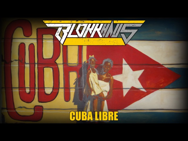Blokkmonsta - Cuba Libre (HD-Video)