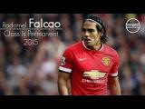 Radamel Falcao - Class Is Permanent 2015 | HD