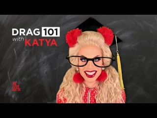 Drag 101 - Teaser - We Love Katya