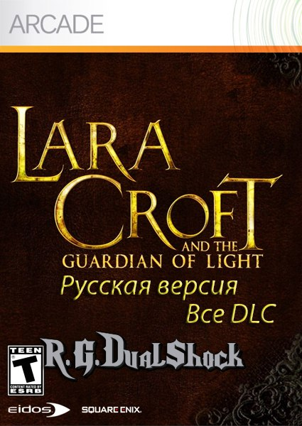 [ARCADE][DLC] Lara Croft and the Guardian of Light [RUS] (Релиз от R.G.DShock)