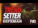P110 - Depz TrendSetter