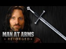 Aragorn's Narsil / Andúril (Lord of the Rings) - MAN AT ARMS: REFORGED