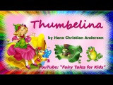Thumbelina by Hans Christian Andersens. Fairy Tales for Kids