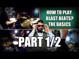 How To Play Blast Beats (Part 12 - The Basics)