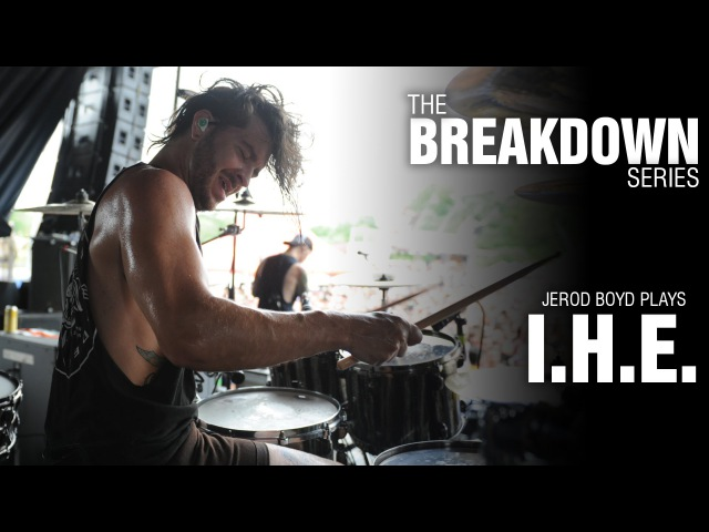 The Break Down Series - Jerod Boyd plays I.H.E.
