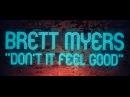 Brett Myers - Don't It Feel Good (Official Lyric Video)