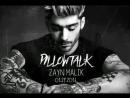 Zayn Malik - P I L L O W T A L K
