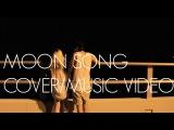 Moon Song - Karen O (Holly Henry Cover)