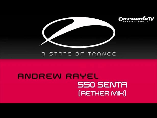 Andrew Rayel - 550 (Senta Aether Mix)
