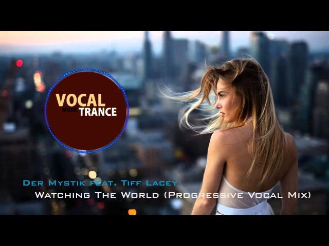 Der Mystik feat. Tiff Lacey - Watching The World (Progressive Vocal Mix)