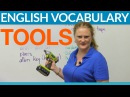 Vocabulary Tools hardware screw hammer wrench level
