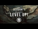 Level Up! Session 1 INTRODUCING LEVEL UP!