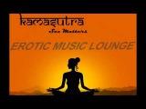 KAMASUTRA DREAM - BEST OF KAMASUTRA SENSUAL EROTIC MUSIC LOUNGE-