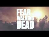 Бойтесь ходячих мертвецов. 1 Сезон (2015) Трейлер