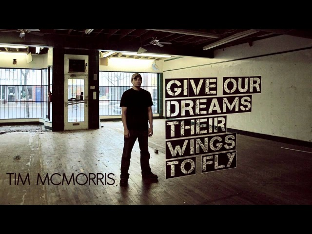 Give Our Dreams Their Wings To Fly Tim McMorris