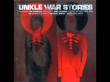 Unkle - When things explode