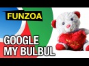 Google My Bulbul   Funny Google Song   English Search Engine Song   Funzoa Funny Videos
