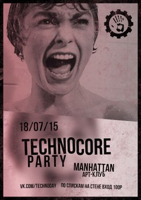 18.07.15 TechnoCore PARTY @ MANHATTAN