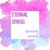 Eternal Spring|вдохновение каждым днем