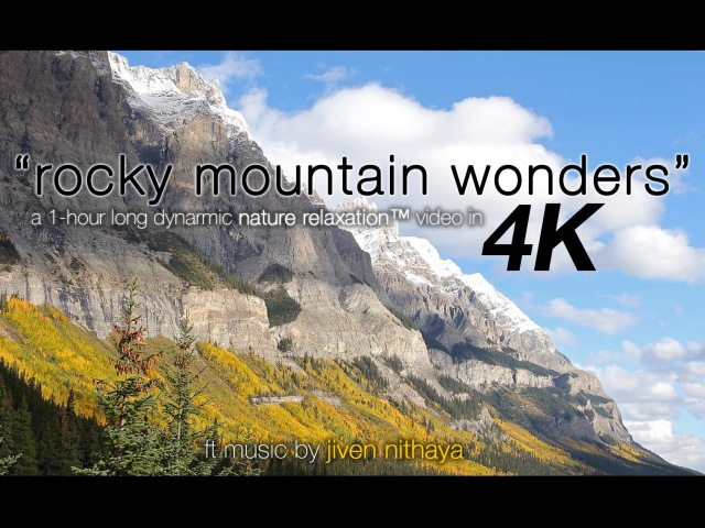 1 HR 4K: Rocky Mountain Wonders Nature Relaxation Video w Calming Yoga Music