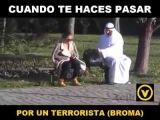 Cunado te haces pasar por un terrorista (BROMA)