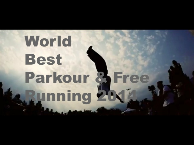 World Best 2014 Parkour and Free Running