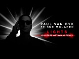 Paul van Dyk feat. Sue McLaren - Lights (Giuseppe Ottaviani Remix)