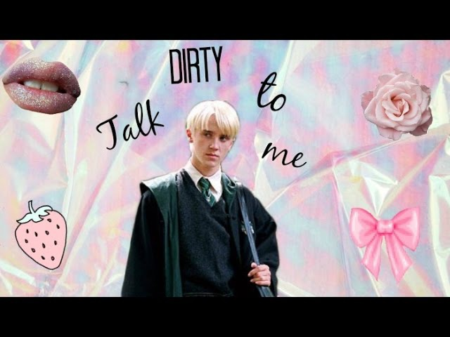 | Draco Malfoy | Talk dirty to me