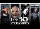 TOP 10 SCREAMERS