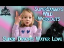 SuperSammy's Wild Workout And A Water Loving Cat
