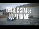 CHASE STATUS - COUNT ON ME ft MOKO