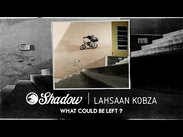 BMX Lahsaan Kobza Shadow What Could Be Left