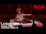 Latrice Royale Audience Warmup Grand Finale - 12 Days of Crowning RuPaul's Drag Race Season 7