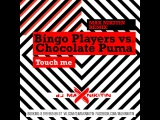 Bingo Players vs Chocolate Puma Touch Me (Max Nikitin Remix)