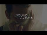 Шум и ярость / The Sound and the Fury (2014) трейлер