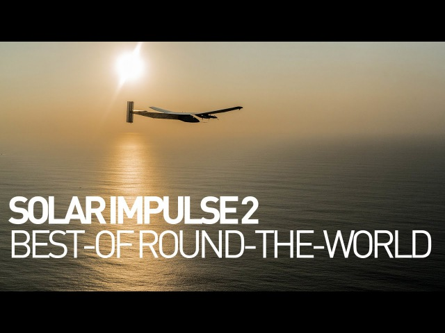 Solar Impulse airplane - Best of the round-the-world