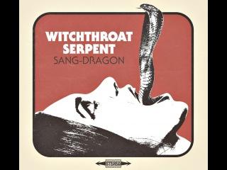 Witchthroat Serpent Sang-Dragon (New Full Album) 2016 Stoner Doom Metal
