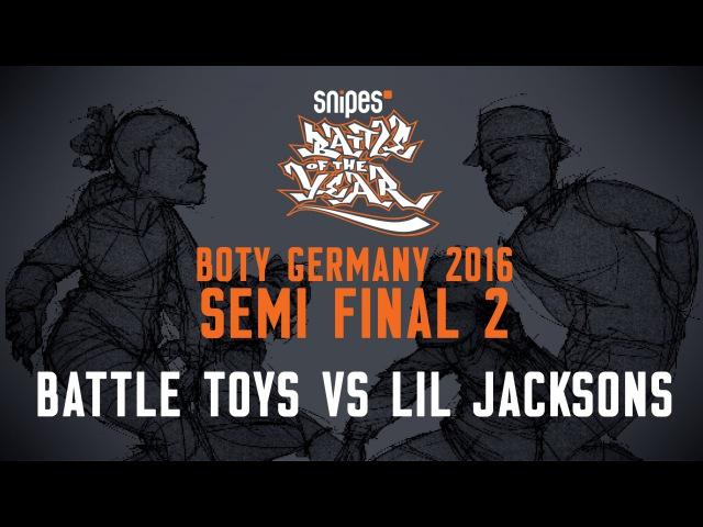 BOTY GERMANY 2016 - SEMI FINAL 2 - BATTLE TOYS VS LIL JACKSONS [BOTYTV]