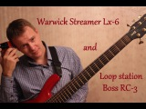 Warwick Streamer LX-6 + Boss RC-3 - Bass guitar solo - Improvisation 3 (Соло на бас-гитаре)