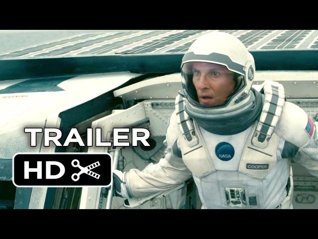 Interstellar Official Trailer 2 (2014) - Matthew McConaughey, Christopher Nolan Sci-Fi Movie HD