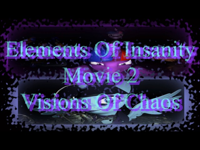 Elements Of Insanity Movie 2 Visions Of Chaos - Classic Version