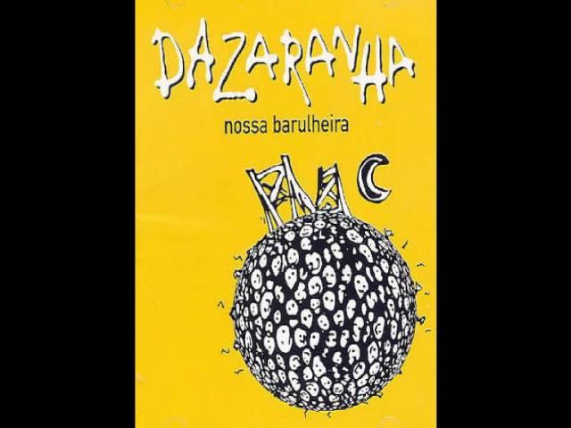 Dazaranha - Nossa Barulheira - Album Completo