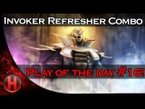 Dota 2 Play of the Day! #16 - Invoker Refresher Combo