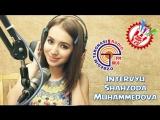 Шахзода Мухаммедова билан интервью (Узбегим таронаси радиосида)
